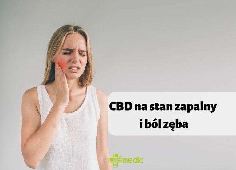Olej CBD a stan zapalny i ból zęba